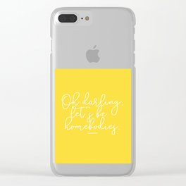 Oh Darling, Let's Be Homebodies Clear iPhone Case