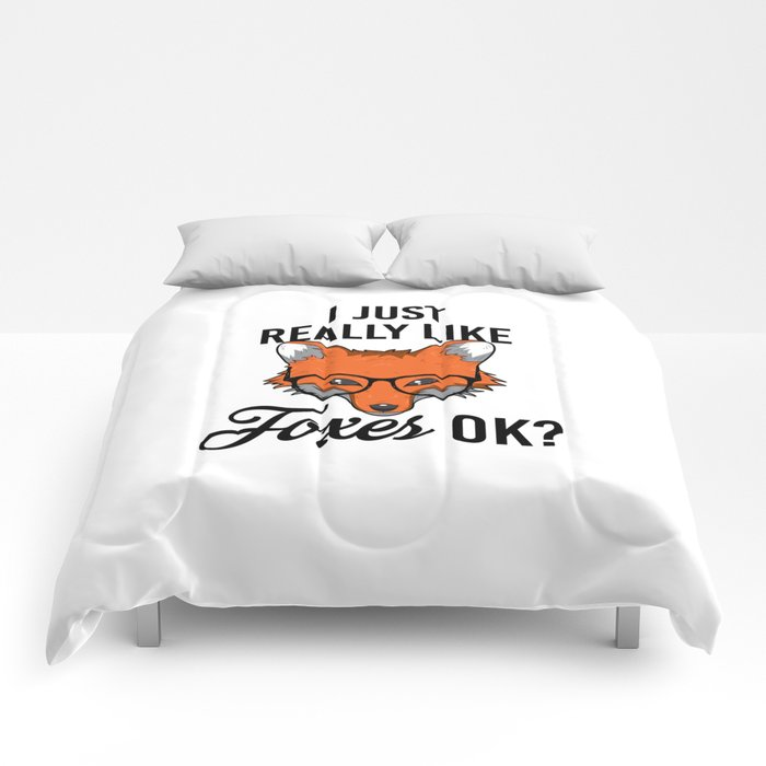 I Just Really Like Foxes Ok? Fox gift children Comforters