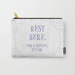 Rest Here. Carry-All Pouch