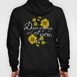 Despite Everything Hoody