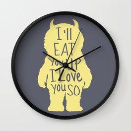 I'll Eat You Up I Love You So  Wall Clock