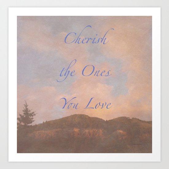 Cherish the Ones You Love (Blue) Art Print