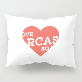 I Love Sarcasm So Much Pillow Sham