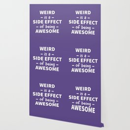 Weird is a Side Effect of Being Awesome (Ultra Violet) Wallpaper