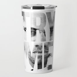 Malcolm X Try Me Graphic Quotes Travel Mug