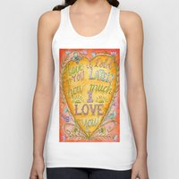 karen hallion Tank Tops featuring Have I Told You Lately How Much I Love You - Karen Embry by Karen Embry