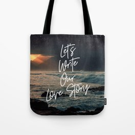 Let's Write Our Love Story Tote Bag