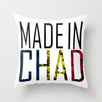 chad wys Throw Pillows featuring Made In Chad by VirgoSpice