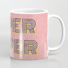 Super Duper Coffee Mug