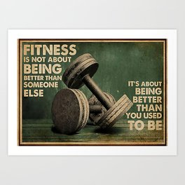Fitness Fitness Being Better Than You Used To Be Art Print