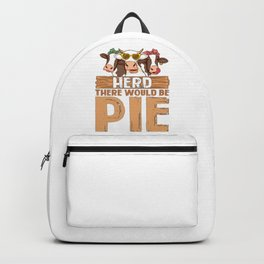 Herd There Would Be Pie Funny Cows For Pie Lover Backpack
