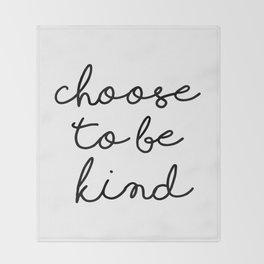 Choose To Be Kind Throw Blanket