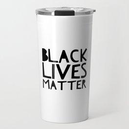 Black Lives Matter 2 Travel Mug