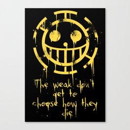 Weaklings don't... Canvas Print