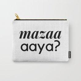 mazaa aaya? Carry-All Pouch