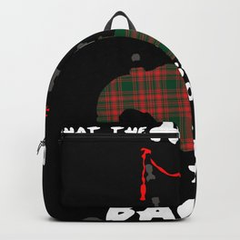 Bagpipes Funny Haggis Saying Backpack