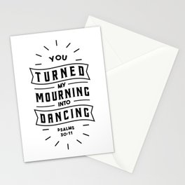 You turned my mourning into Dancing Stationery Cards