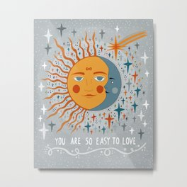 You are so easy to love Metal Print