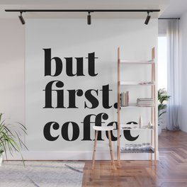 But First, Coffee Bold Wall Mural
