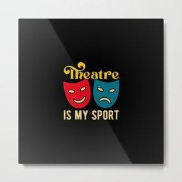 Funny Theatre Quotes Metal Print