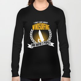 I Only Care About Windsurfing Long Sleeve T-shirt