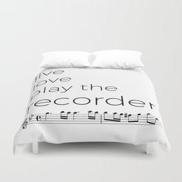 Live, love, play the recorder Duvet Cover