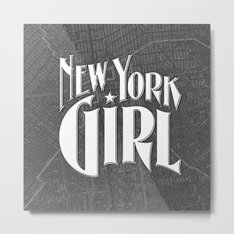 New York Girl B&W / Vintage typography redrawn and repurposed Metal Print