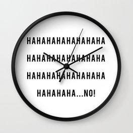 HAHAHAHA...NO! Wall Clock