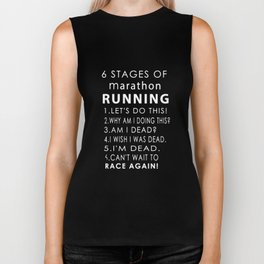 6 stages of marathon running lets do this why am i doing this am I dead I wish I was dead I am dead Biker Tank