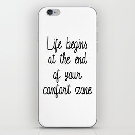 Life Begins at the end of your comfort zone iPhone Skin