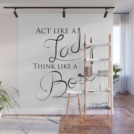 Black & White Act Like A Lady Think Like A Boss Typography Quote Wall Mural