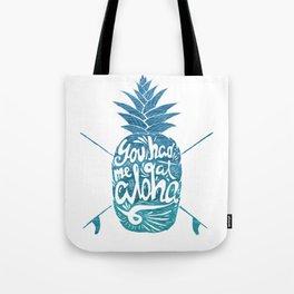You had me at Aloha! Tote Bag