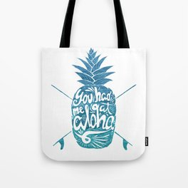 You had me at Aloha! Tote Bag