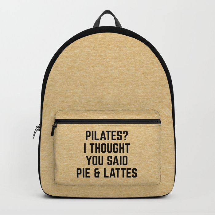 Pie & Lattes Funny Quote Backpack