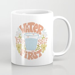 Water Yourself First Coffee Mug