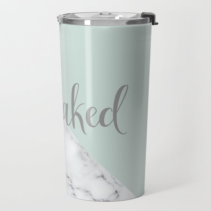 Get Naked Bathroom and Bedroom Quote, Grey, White, Marble Travel Mug