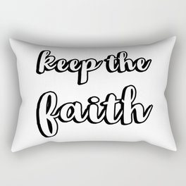 KEEP THE FAITH Rectangular Pillow