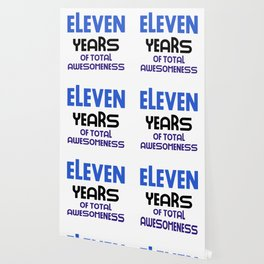 eleven years of total awesomeness cute birthday gift idea b day present Wallpaper
