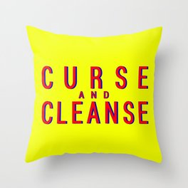 Curse And Cleanse Throw Pillow