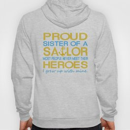Proud sister of a sailor Hoody