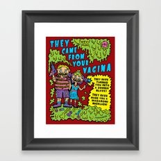 They Came From Your Vagina Framed Art Print