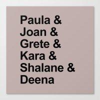 karu kara Canvas Prints featuring Paula & Joan & Grete & Kara & Shalane & Deena  by Sarah Marie Design Studio