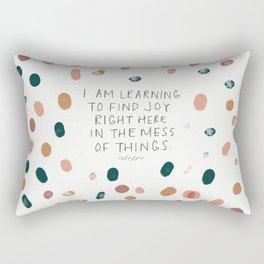 Joy in The Mess Of Things Rectangular Pillow