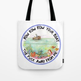 Chain-smoking mermaid / Row Row Row Your Boat the Fuck Away From Me Tote Bag