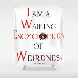 I am a Walking Encyclopedia of Weirdness (and proud of it) Shower Curtain