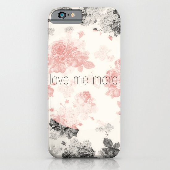 Love Me More iPhone & iPod Case