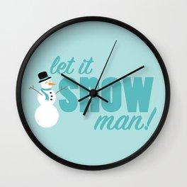 Let it Snow, Man! Wall Clock