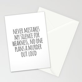 Never mistakes my silence for weakness Stationery Cards