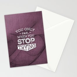 When You Stop Trying - Motivational Quotes. Stationery Cards