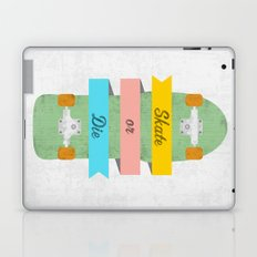 Skate or Die. Laptop & iPad Skin